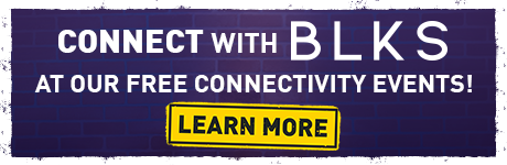 BLKS Connectivity Events