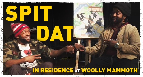 Spit Dat in Residence at Woolly Mammoth